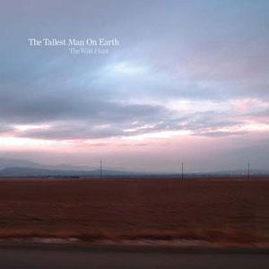 The Tallest Man On Earth - Troubles Will Be Gone