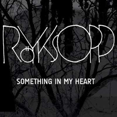Röyksopp Something In My Heart (Ft. Jamie Irrepressible) Artwork