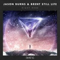 Jason Burns & Brent Still Life Right Here Artwork