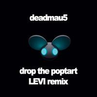 Deadmau5 Drop The Poptart (LEVI Remix) Artwork