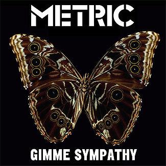 Metric - Gimme Sympathy