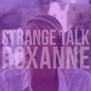The Police - Roxanne (Strange Talk Cover)