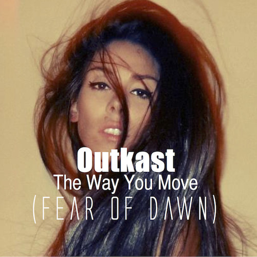 Outkast The Way You Move (Fear Of Dawn Remix) Artwork