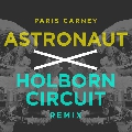 Paris Carney Astronaut (Holborn Circuit Remix) Artwork