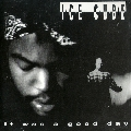Ice Cube It Was A Good Day Artwork