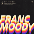 Franc Moody Dream in Colour Artwork