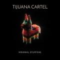 Tijuana Cartel Minimal Stuffing Artwork