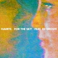 HAERTS For The Sky (Ft. Ed Droste of Grizzly Bear) Artwork
