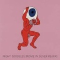 mindchatter Night Goggles (Rome in Silver Remix) Artwork
