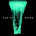 CHVRCHES How Not to Drown (Ft. Robert Smith) Artwork