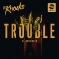 The Knocks Trouble (Ft. Absofacto) Artwork