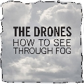 The Drones How To See Through Fog Artwork