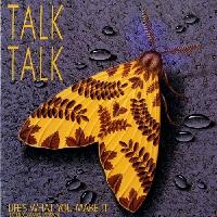 Talk Talk Life's What You Make It Artwork