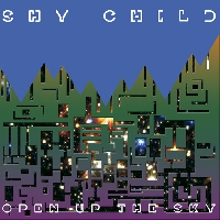 Shy Child Open Up The Sky Artwork