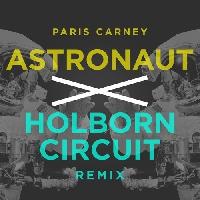 Paris Carney - Astronaut (Holborn Circuit Remix)