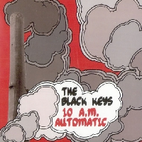 The Black Keys - 10 AM Automatic