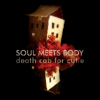 Death Cab For Cutie - Where Soul Meets Body