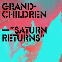 Grandchildren - Saturn Returns