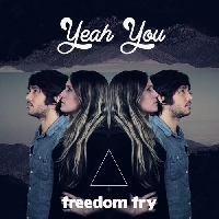 Freedom Fry - Yeah You