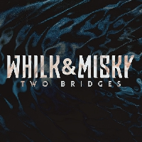 Whilk And Misky - Two Bridges
