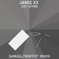Jamie xx Just Saying (Samuel Proffitt Remix) Artwork
