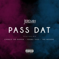 Jeremih - Pass That (Ft. Chance The Rapper, Young Thug & The Weeknd)