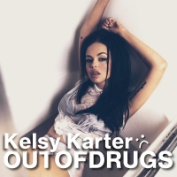 Kelsy Karter - Out of Drugs