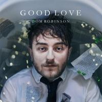 Dom Robinson - Good Love