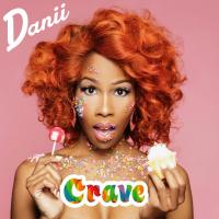 Danii Roundtree - Crave
