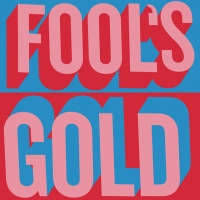 Fools Gold - Nadine