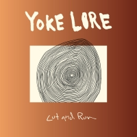 Yoke Lore - Cut and Run
