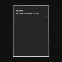 The 1975 - TOOTIMETOOTIMETOOTIME