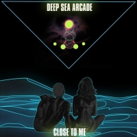 Deep Sea Arcade - Close To Me