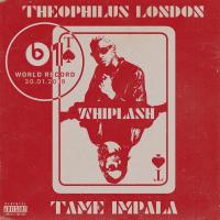Theophilus London - Whiplash (Ft. Tame Impala)