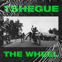 TSHEGUE - The Wheel