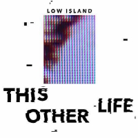 Low Island - The Whole World Tucked Away