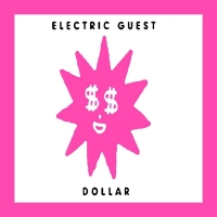 Electric Guest - Dollar