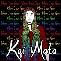 Kai Mata - Where Love Goes