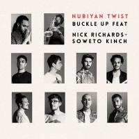 Nubiyan Twist - Buckle Up (Ft. Soweto Kinch & Nick Richards)