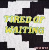 Franc Moody - Tired of Waiting