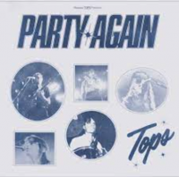 TOPS - Party Again