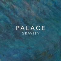 PALACE - Gravity