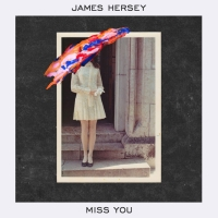 James Hersey - Miss You