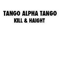 Tango Alpha Tango - Kill & Haight