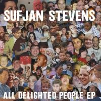 Sufjan Stevens - All Delighted People (Original Version)