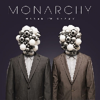Monarchy - Maybe I'm Crazy