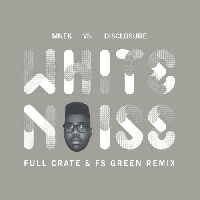 MNEK vs Disclosure White Noise (Full Crate & FS Green Remix) Artwork