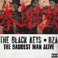 The Black Keys - The Baddest Man Alive (Ft. RZA of Wu-Tang Clan)
