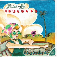 Drive By Truckers I Do Believe Artwork