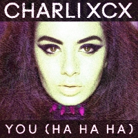 Charli XCX You (Ha Ha Ha) (MS MR Remix) Artwork